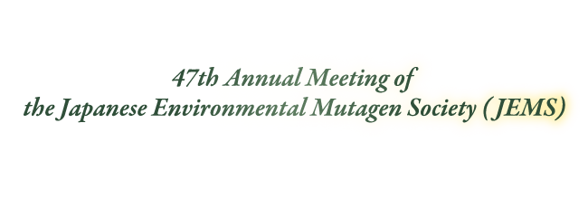 47th Annual Meeting of the Japanese Environmental Mutagen Society (JEMS)